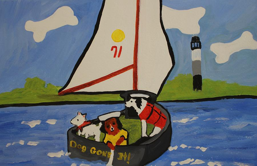 Sailing Painting - Dog Gone It by Nancy Henkel Schulte