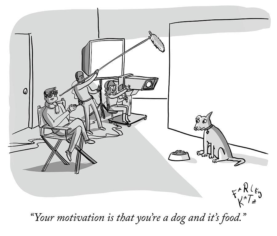 Dog Motivation Drawing by Farley Katz