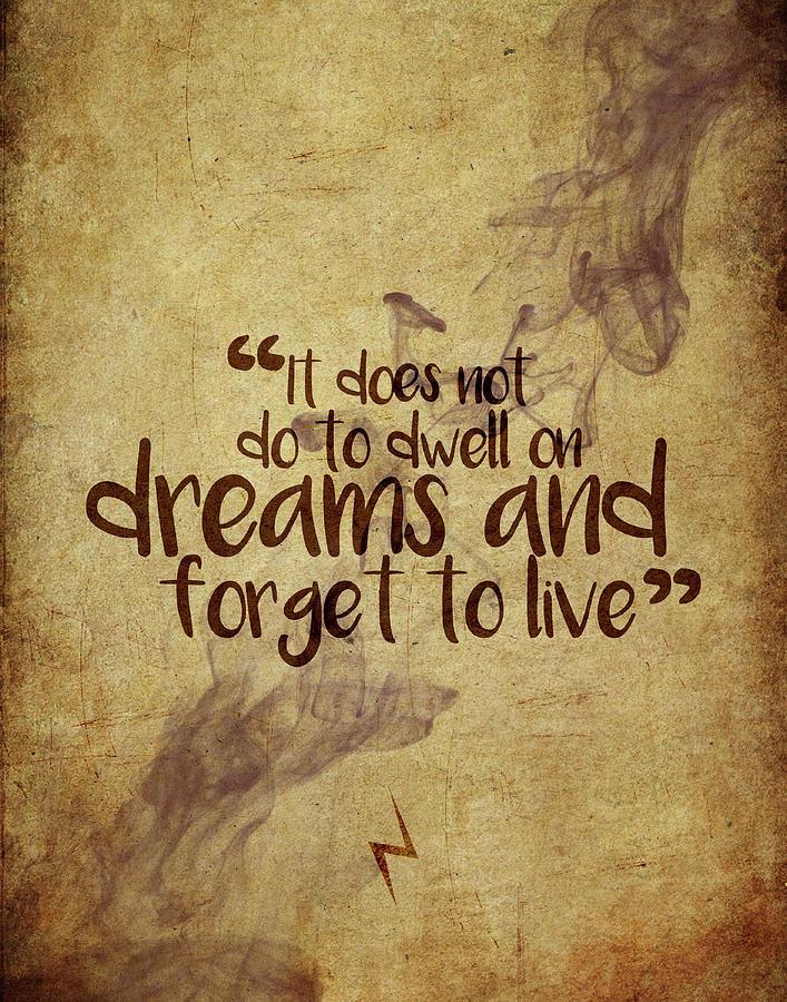 Dont Dwell On Dreams Digital Art