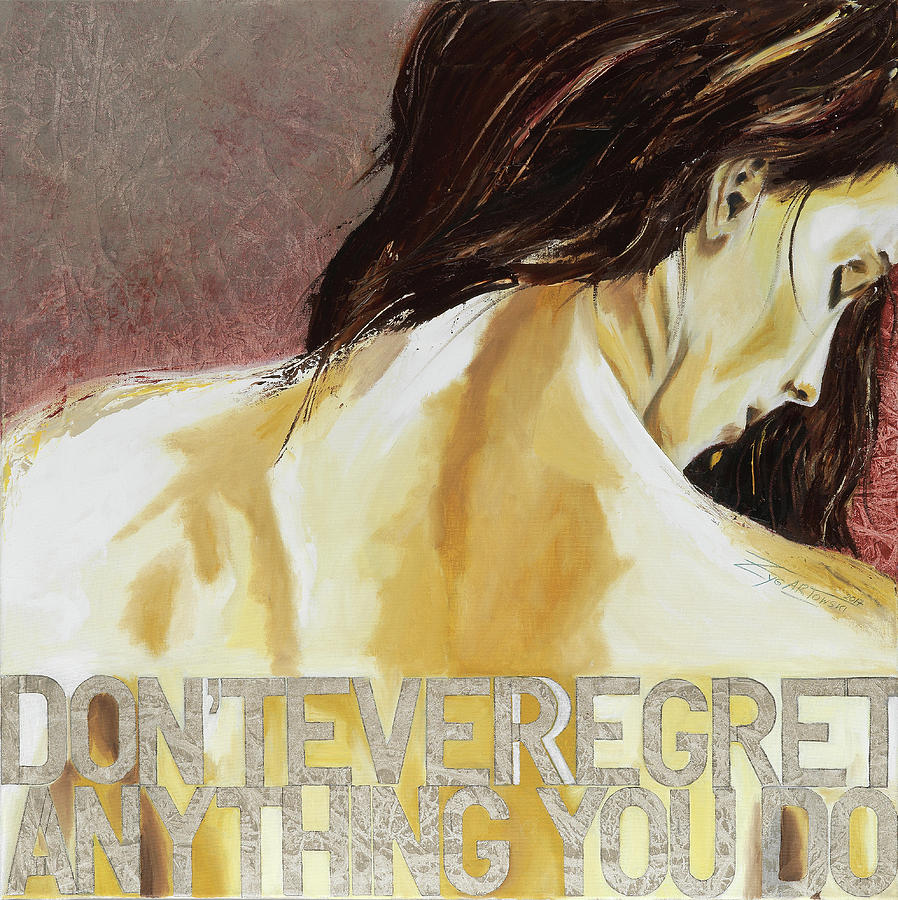 don't ever regret anything you do by Beatrix S Zygartowski