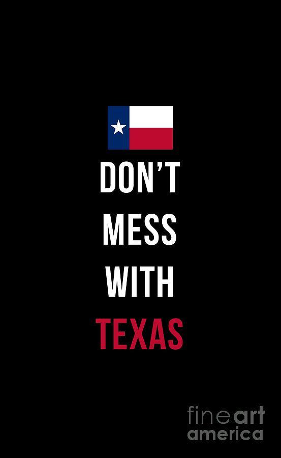 Texas Digital Art - Dont Mess With Texas Tee Black by Edward Fielding