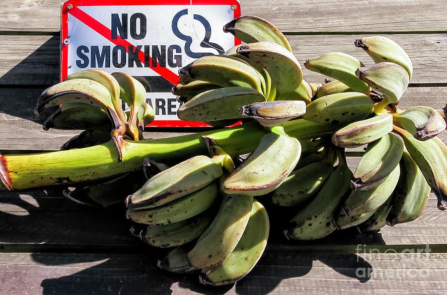 Dont Smoke The Bananas Photograph