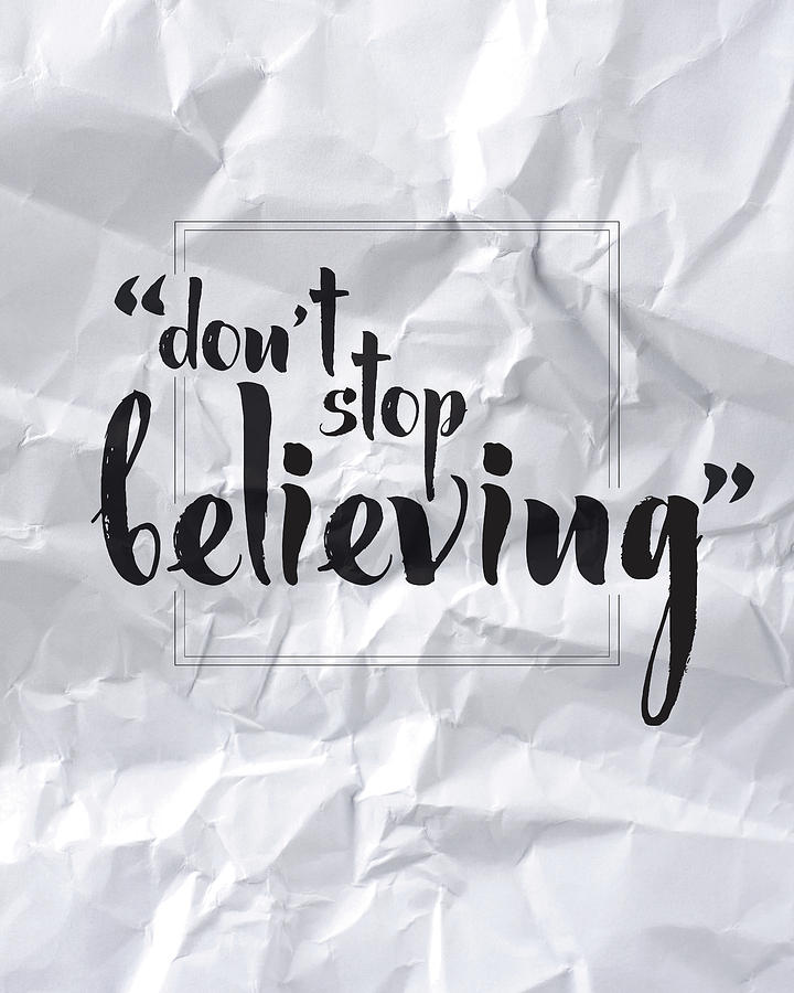 Don't Stop Believing Digital Art - Dont Stop Believing by Samuel Whitton