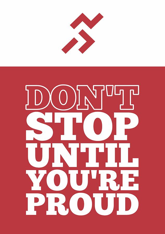 Dont Stop Until Youre Proud Life Motivational Quotes Poster Digital