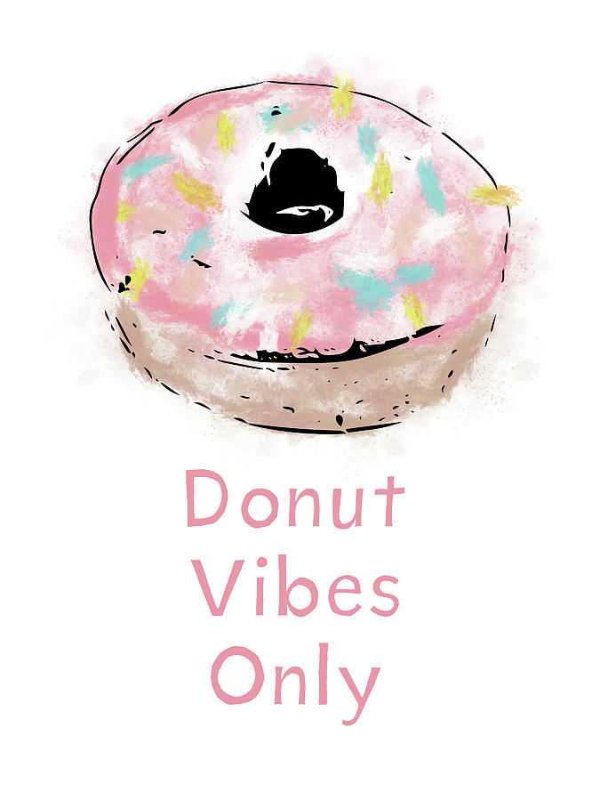 Donut Mixed Media - Donut Vibes Only- Art By Linda Woods by Linda Woods