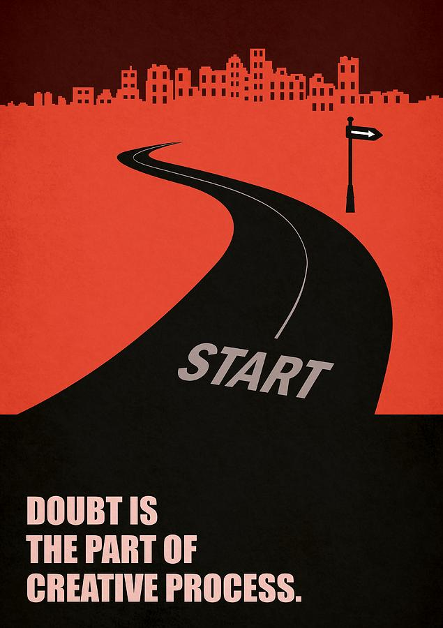 Doubt Is The Part Of Creative Process Motivational Quotes Poster
