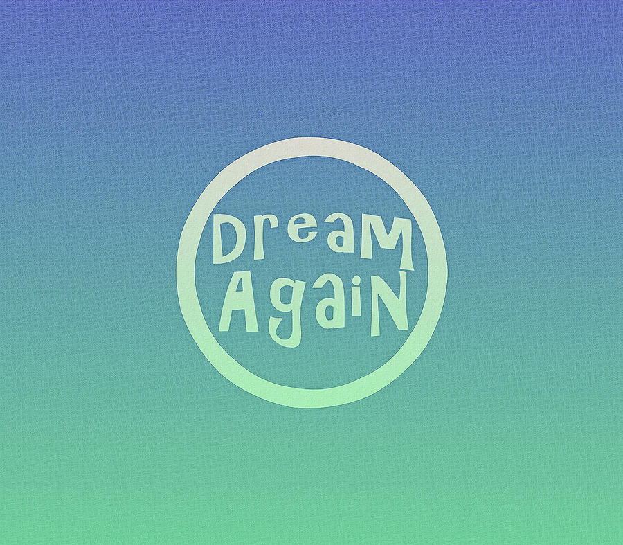 Dream Again by Patricia Griffin