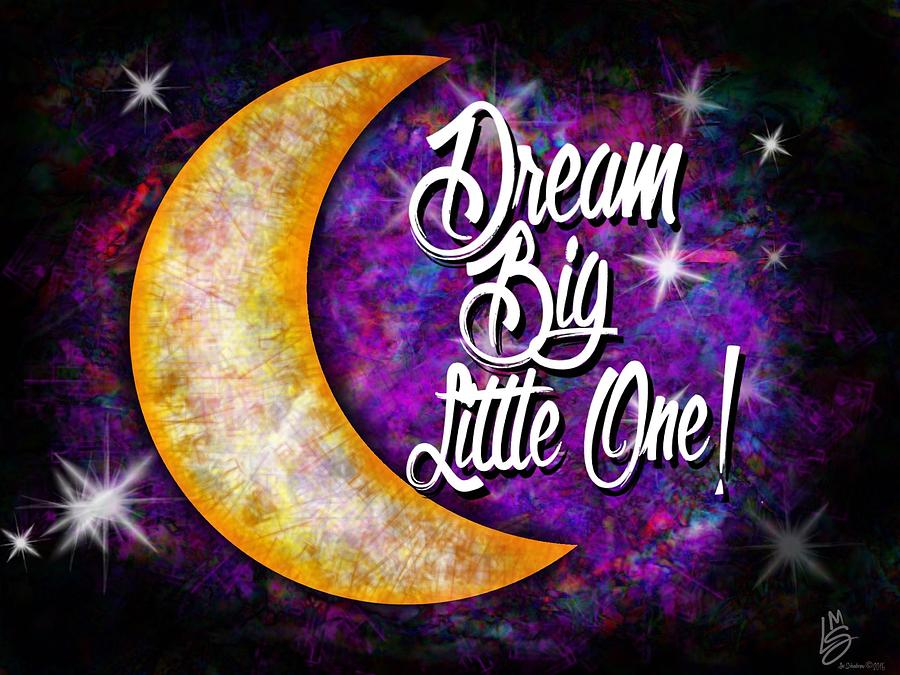 Moon Digital Art - Dream Big by Lisa Schwaberow