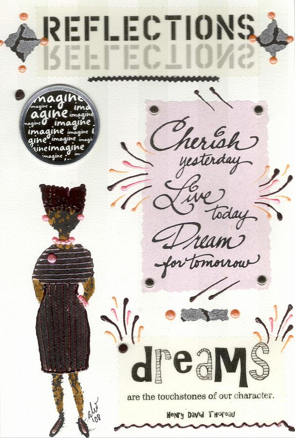 Women Mixed Media - Dream For Tomorrow by Angela L Walker
