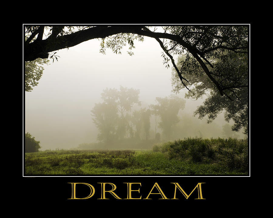 Dream Photograph - Dream  Inspirational Motivational Poster Art by Christina Rollo