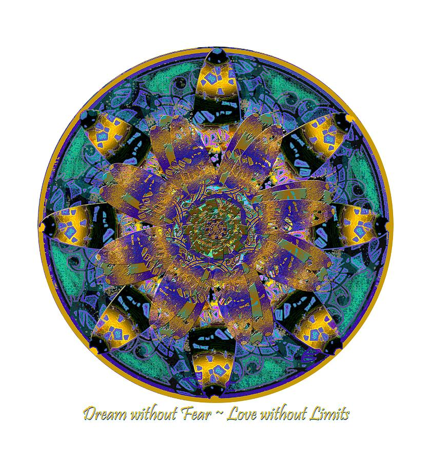 Dream Without Fear Love Without Limits: Dream Without Fear Love Without Limits Mixed Media By