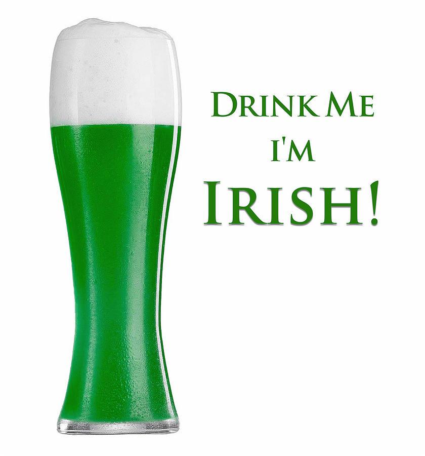 Drink Me Im Irish Digital Art