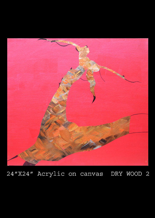 Dry Wood Painting - Dry Woods 2 by Jeetin Rangher