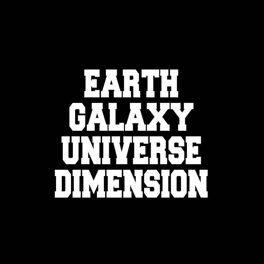 Earth Galaxy Universe Dimension by Ai P Nilson