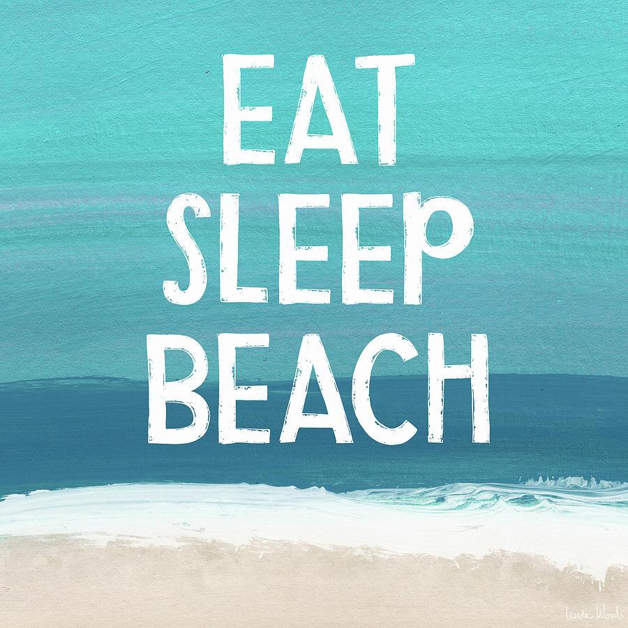 Beach Life Mixed Media - Eat Sleep Beach- Art by Linda Woods by Linda Woods