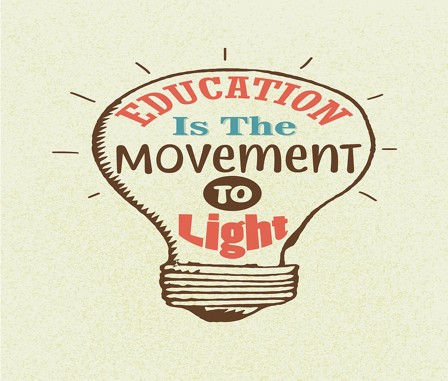 Education Is The Movement To Light Inspirational Quote Digital Art By