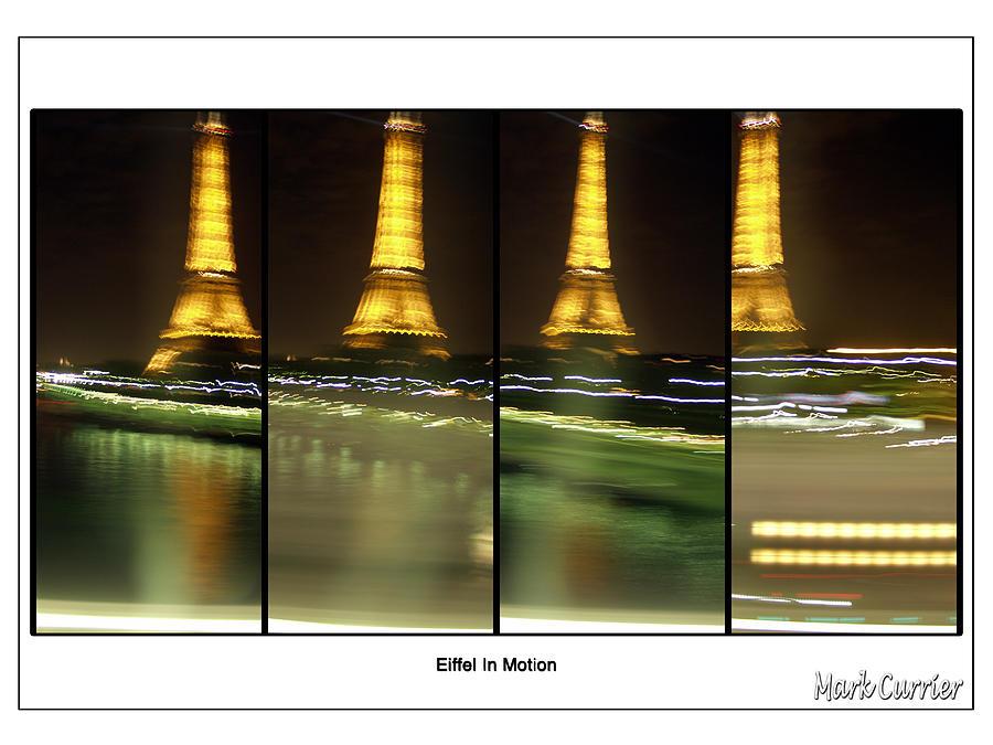 Eiffel Photograph - Eiffel In Motion Series by Mark Currier