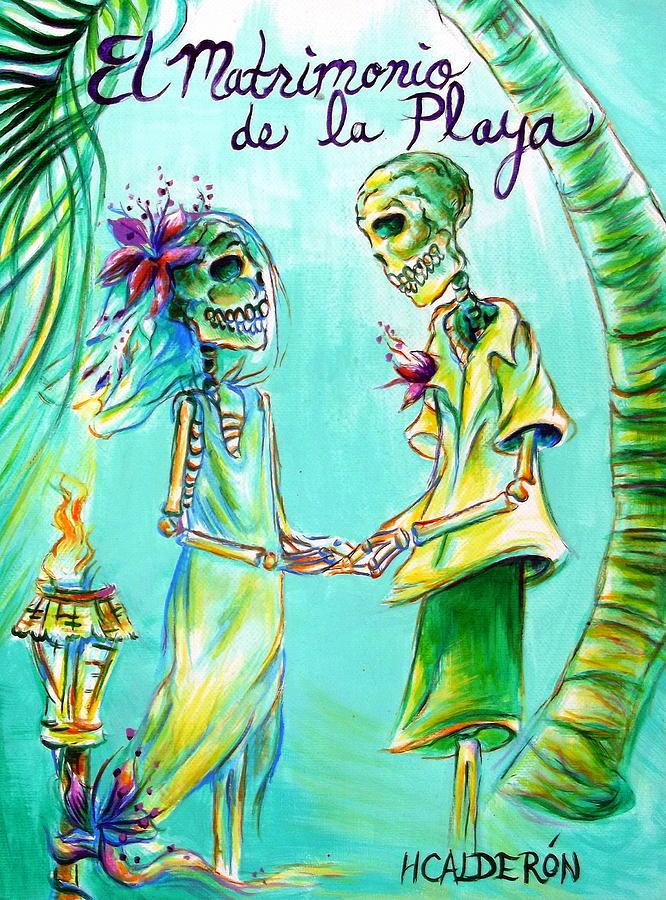 Day Of The Dead Painting - El Matrimonio De La Playa by Heather Calderon