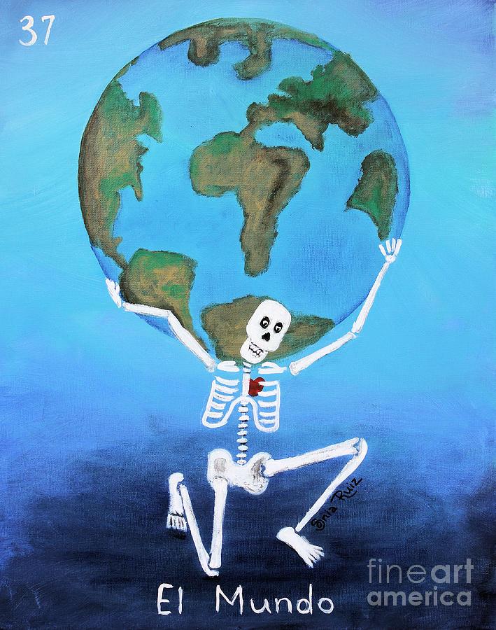 Loteria Painting - El Mundo by Sonia Flores Ruiz