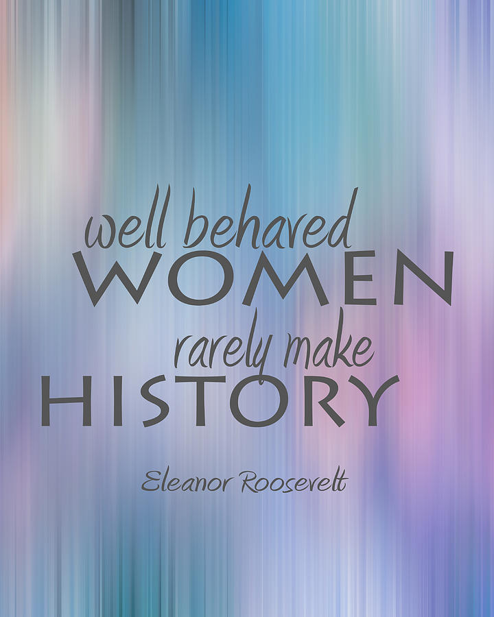 Eleanor Roosevelt Quote | Eleanor Roosevelt Quote Digital Art By Ann Powell