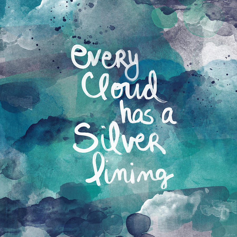 Cloud Painting - Every Cloud by Linda Woods