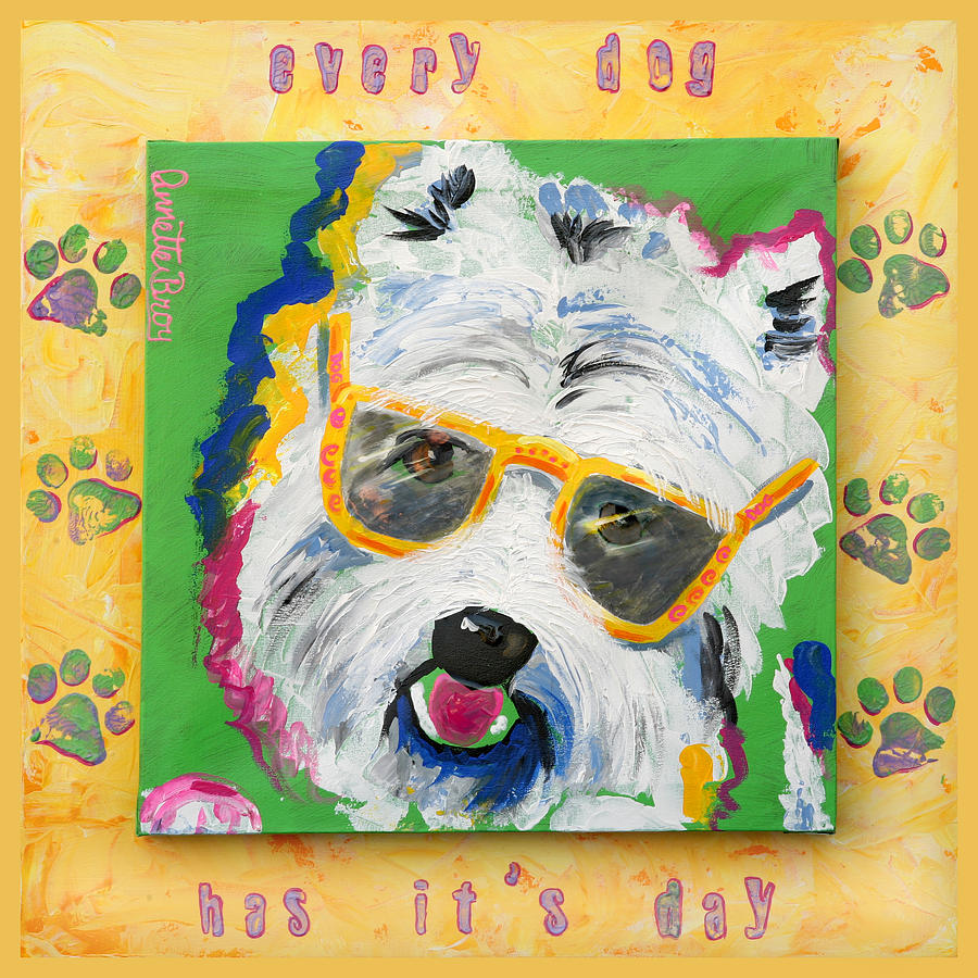 Dog Painting - Every Dog Has Its Day by Annette Broy