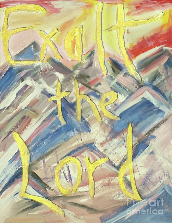 Exalt The Lord by Curtis Sikes