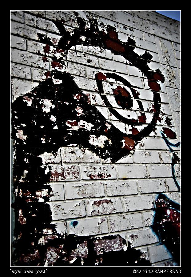 Grafitti Photograph - Eye See You by Sarita Rampersad