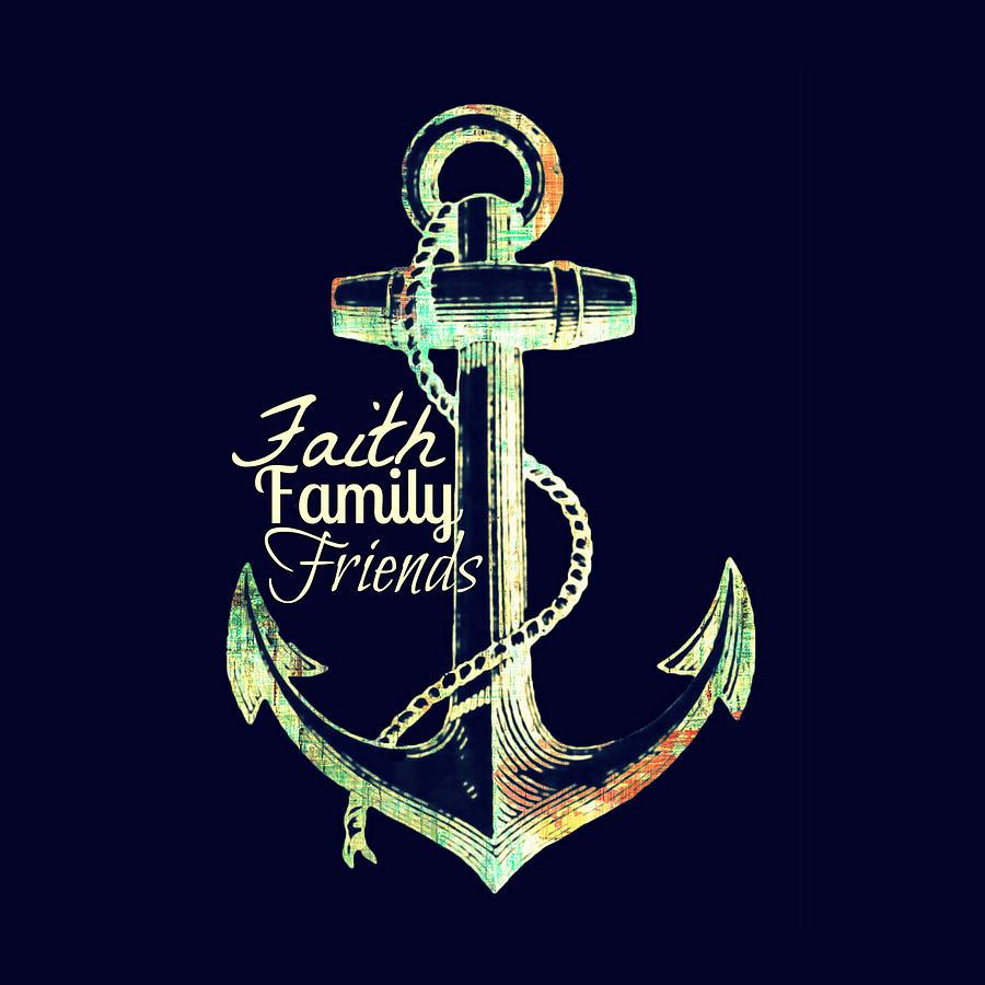 Brandi Fitzgerald Digital Art - Faith Family Friends Anchor V2 by Brandi Fitzgerald