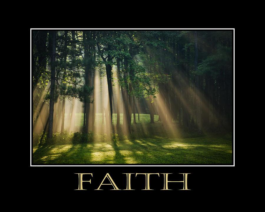 Faith Photograph - Faith Inspirational Motivational Poster Art by Christina Rollo