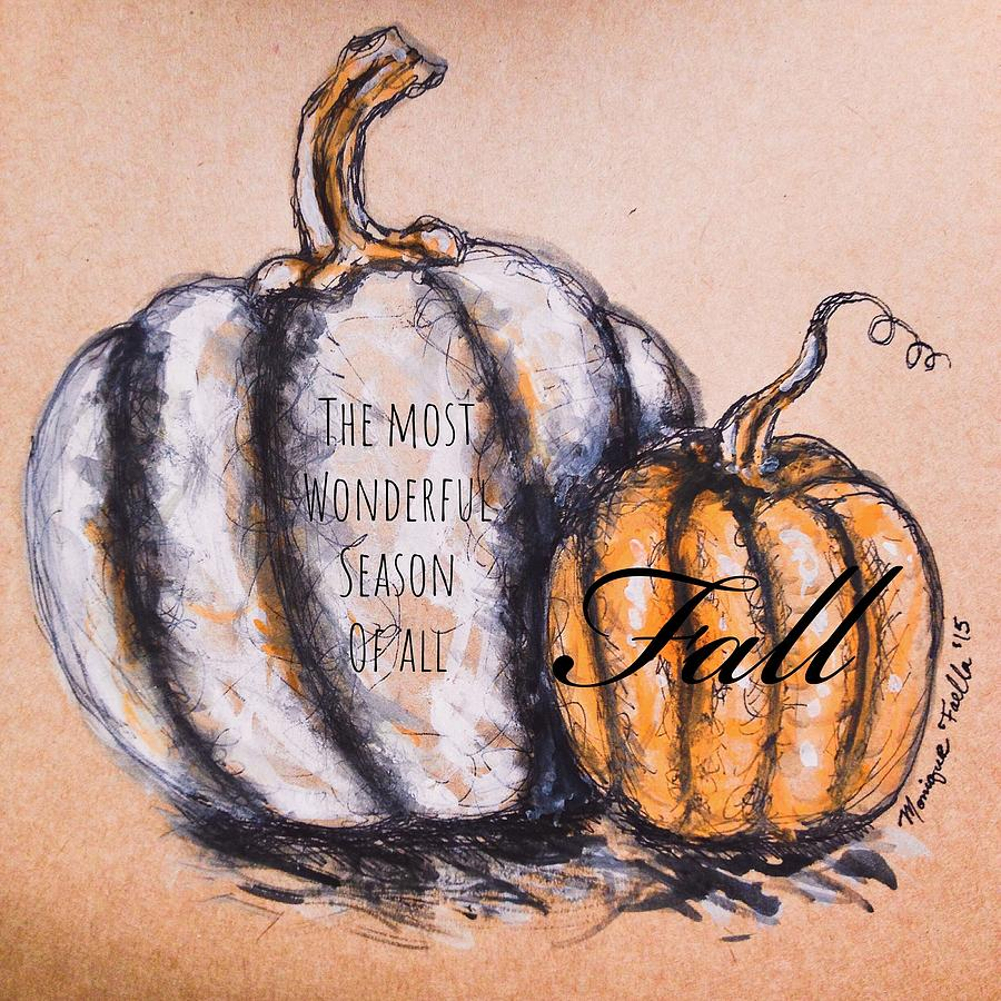 Fall Most Wonderful Season of All by Monique Faella