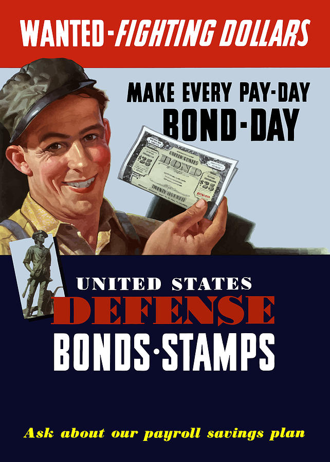 Defense Bonds Painting - Fighting Dollars Wanted by War Is Hell Store