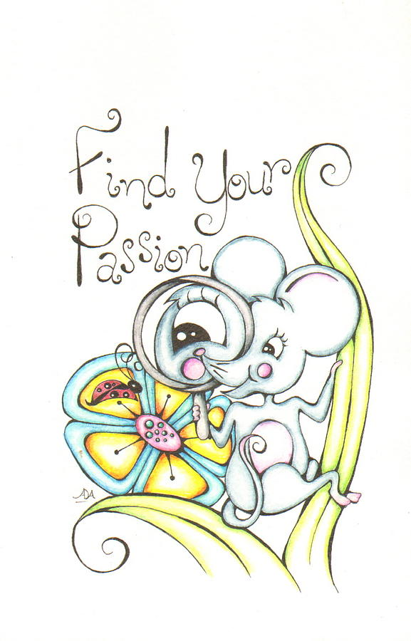 Passion Mixed Media - Find Your Passion by Adrienne Allen