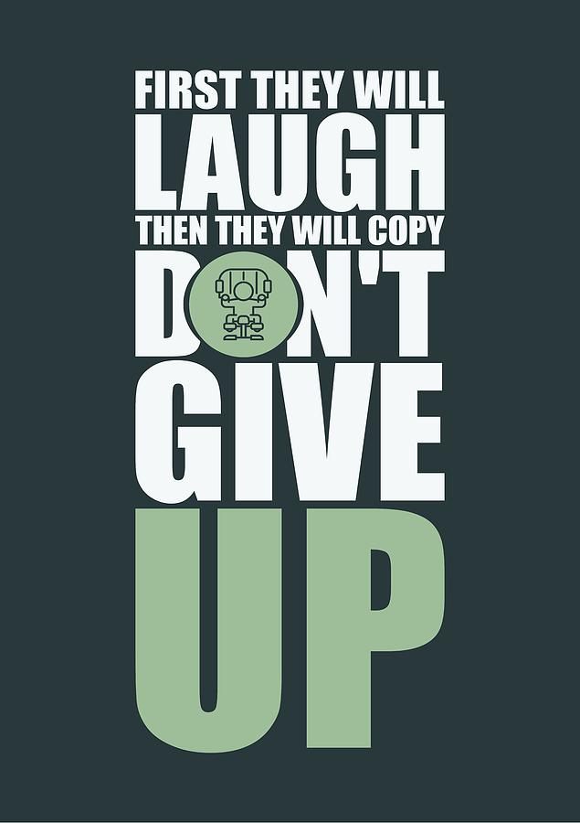 Gym Digital Art - First They Will Laugh Then They Will Copy Dont Give Up Gym Motivational Quotes Poster by Lab No 4