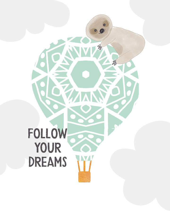 Sloth Digital Art - Follow Your Dreams Sloth- Art by Linda Woods by Linda Woods