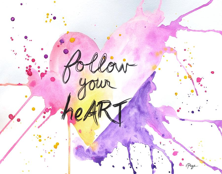 Follow Your Heart Mixed Media - Follow Your Heart by Emily Page