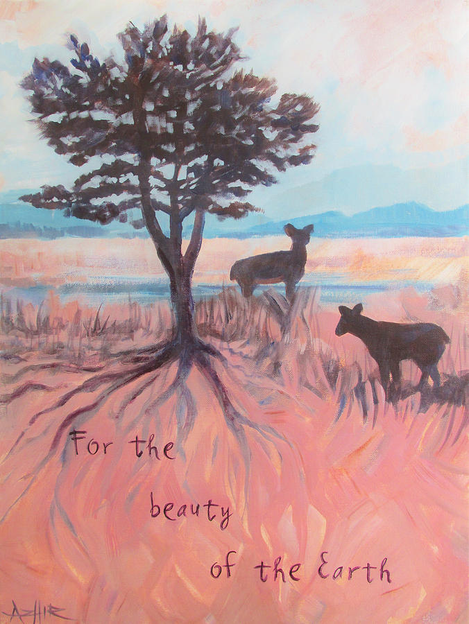 Earth Painting - For The Beauty Of The Earth by Azhir Fine Art