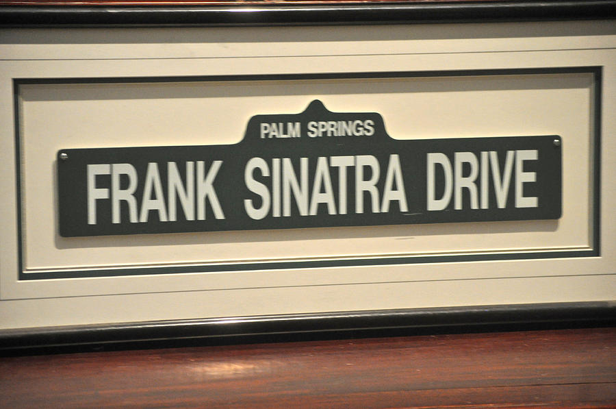 Framed Street Sign Frank Sinatra Drive Palm Springs Photograph by ...