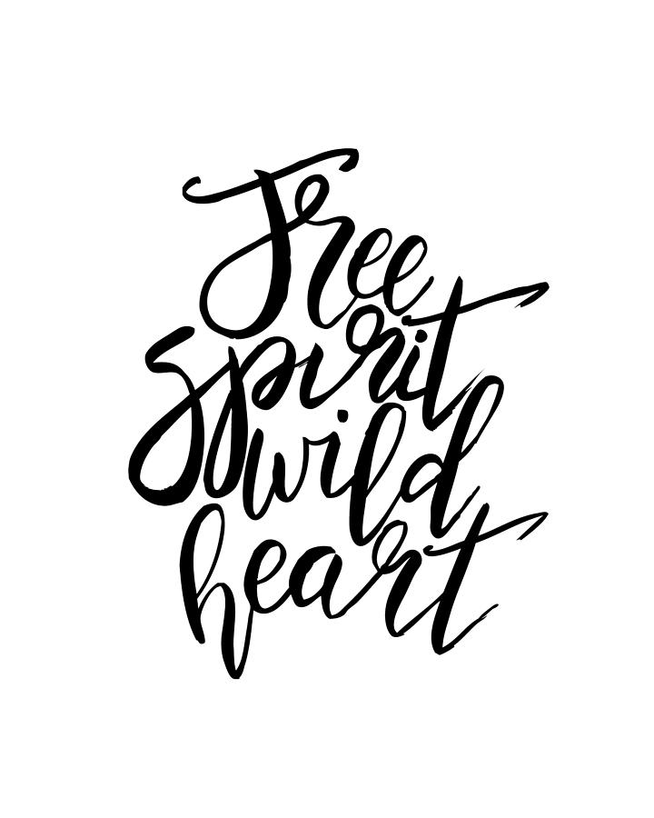 Free Spirit Wild Heart Black And White Quotes Digital Art By Naomi