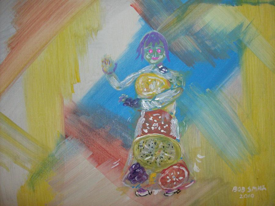 Dancer Painting - Fruit Dancer by Bob Smith