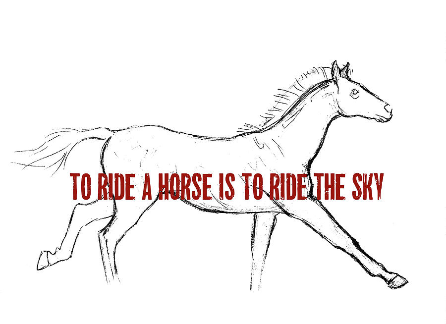 Horse Drawing - Gallop Quote by JAMART Photography