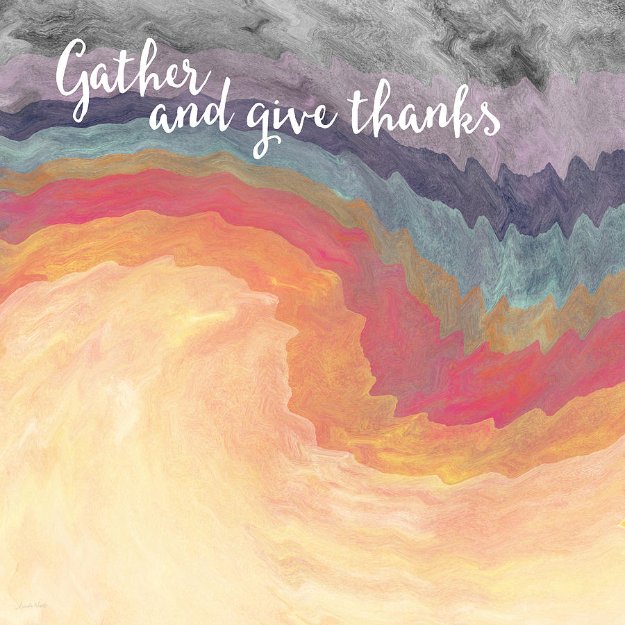 Gather And Give Thanks- Abstract Art By Linda Woods Mixed Media