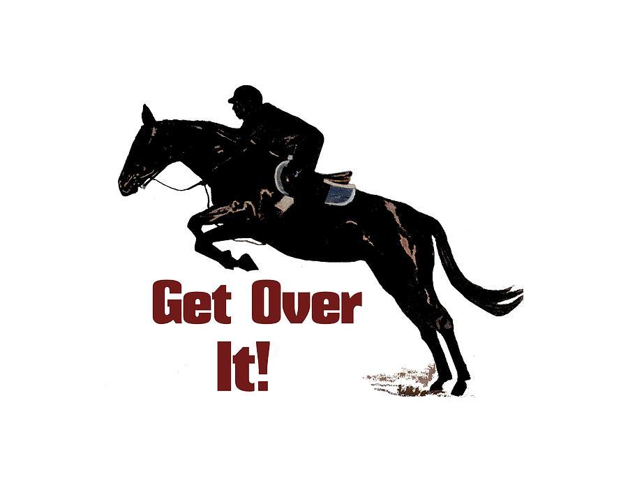 Horses Digital Art - Get Over It Horse Jumper by Patricia Barmatz