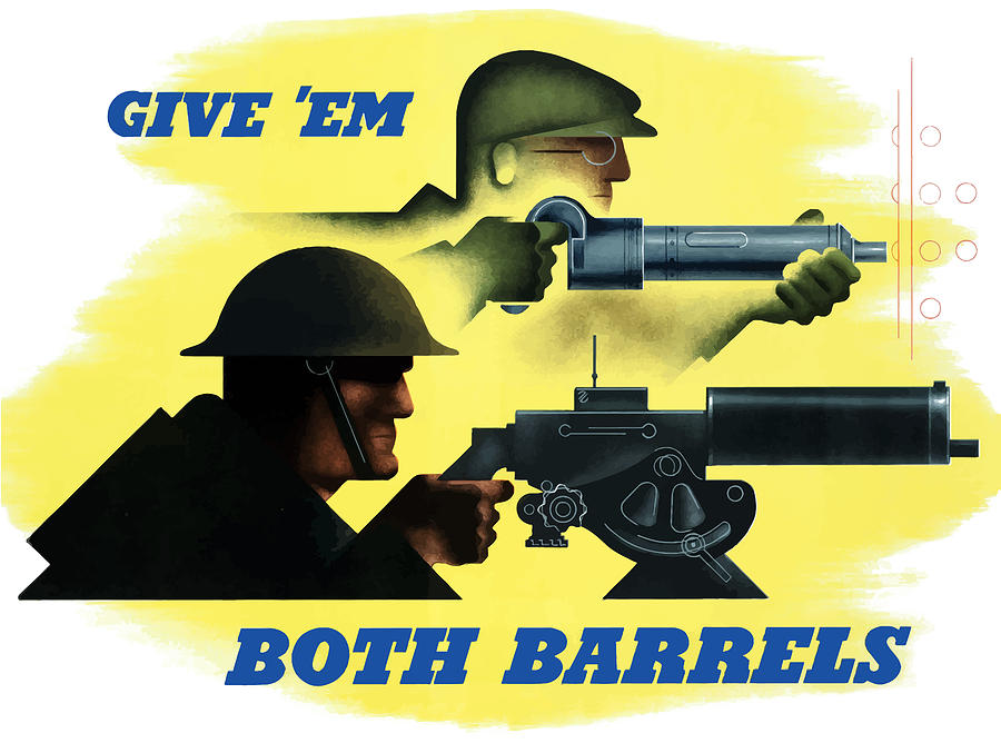 Give Em Both Barrels - Ww2 Propaganda Painting