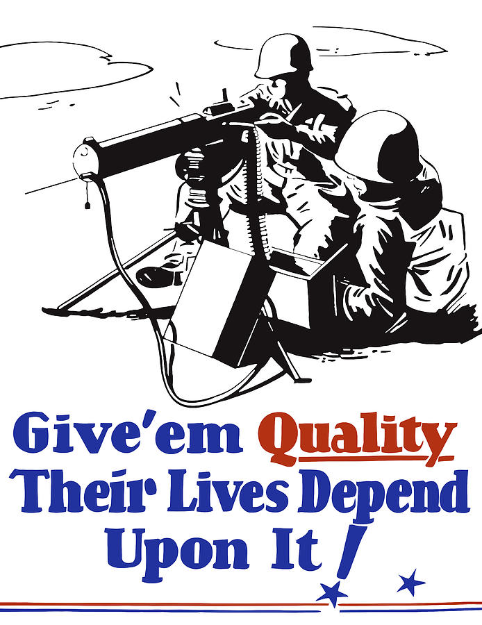 Propaganda Painting - Give Em Quality Their Lives Depend On It by War Is Hell Store