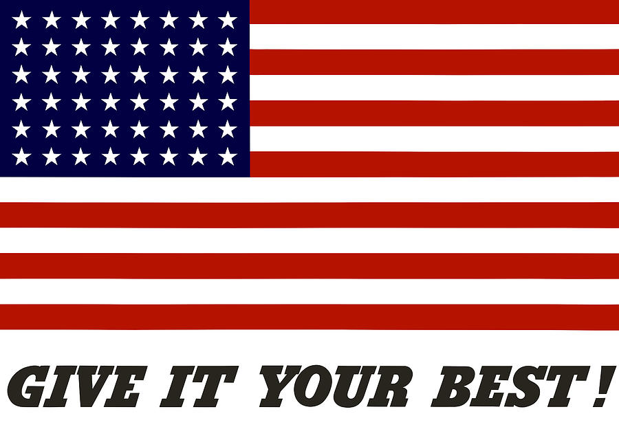 Give It Your Best American Flag Digital Art By War Is Hell