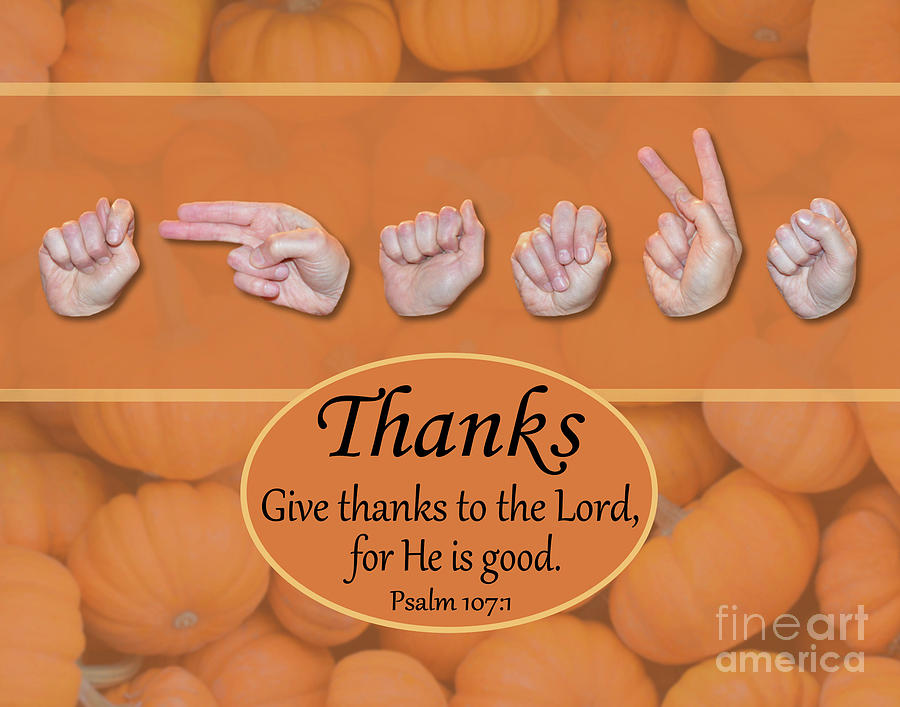 Christian Photograph - Give Thanks by Masters Hand Collection
