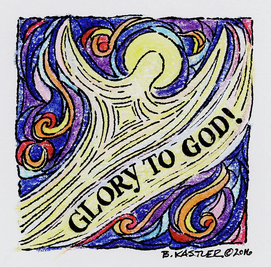 Glory To God Drawing By Brent Kastler