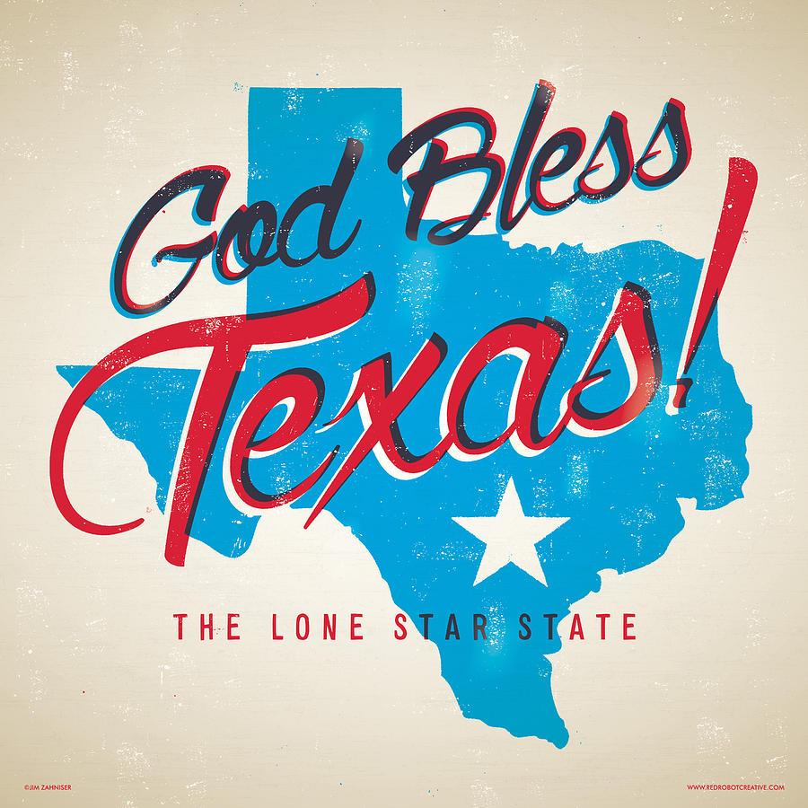 Texas Digital Art - God Bless Texas by Jim Zahniser