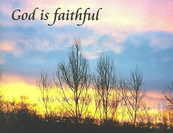 God Is Faithful Sunrise Photograph by Deborah Finley